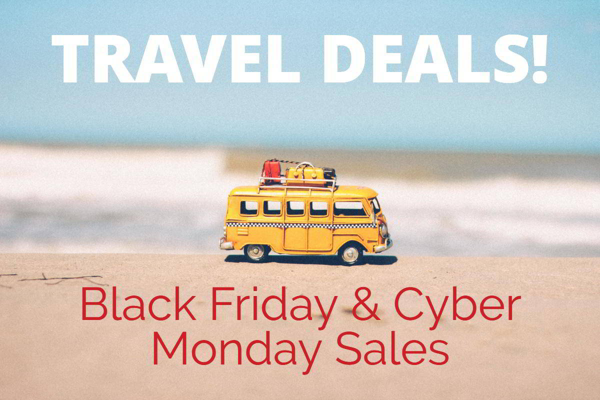Travel Deals - Black Friday and Cyber Monday