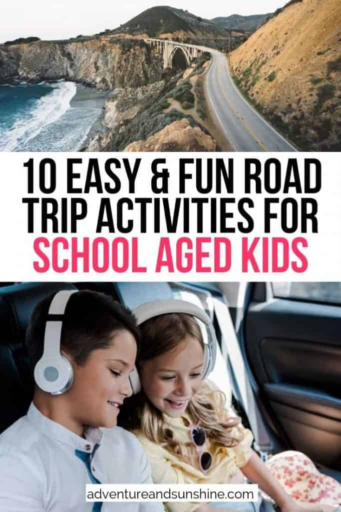 Two images with large text overlay Easy and Fun Road trip activities for School aged kids