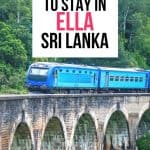 train on nine arch bridge with text overlay best places to stay in ella sri lanka